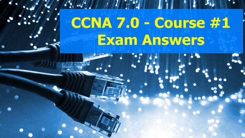 CCNA 1 - Introduction to Networks v7.0 (ITN) Exam Answers