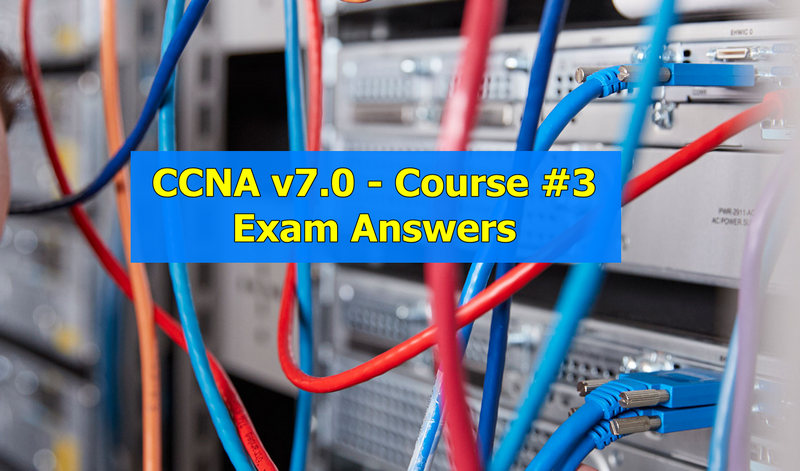 CCNA 3 - Enterprise Networking, Security, and Automation v7.0 (ENSA)